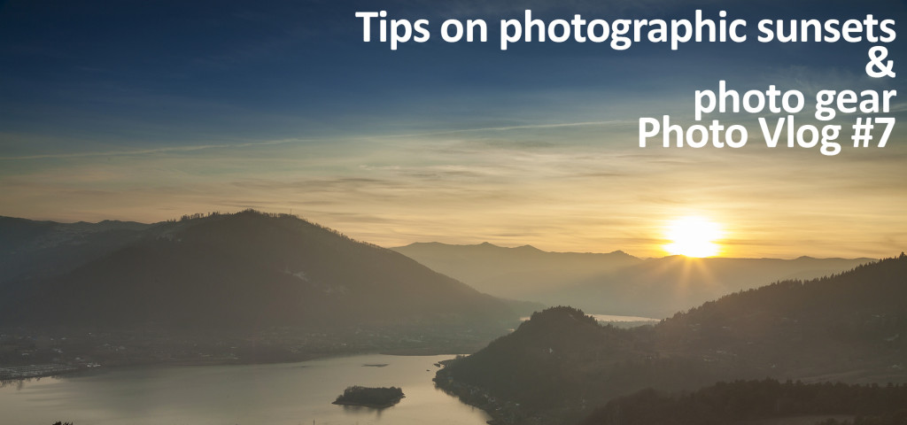 Tips on photographing sunsets and photo gear – Photo Vlog #7