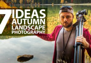 Enjoy Your Autumn Landscape Photography with these Easy to Apply 7 Ideas